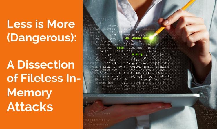 fileless-in-memory-attacks-dangers.jpg