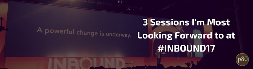 Inbound 2017 – The 3 Sessions We're Most Looking Forward To — Josh C. Edition