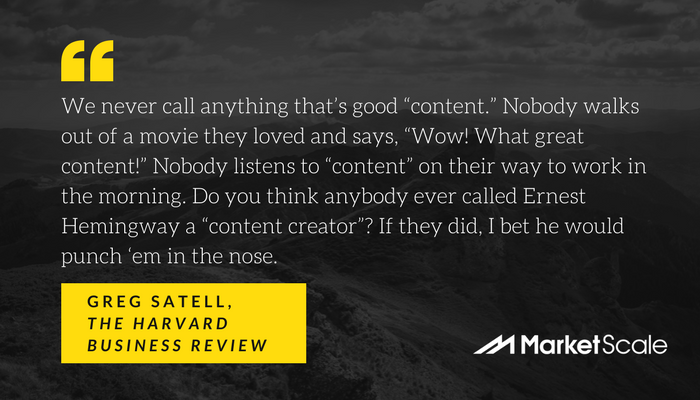"""We never call anything that's good """"content."""" Nobody walks out of a movie they loved and says, """"Wow! What great content!"""" Nobody listens to """"content"""" on their way to work in the morning. Do you think anybody ever cal.png"""