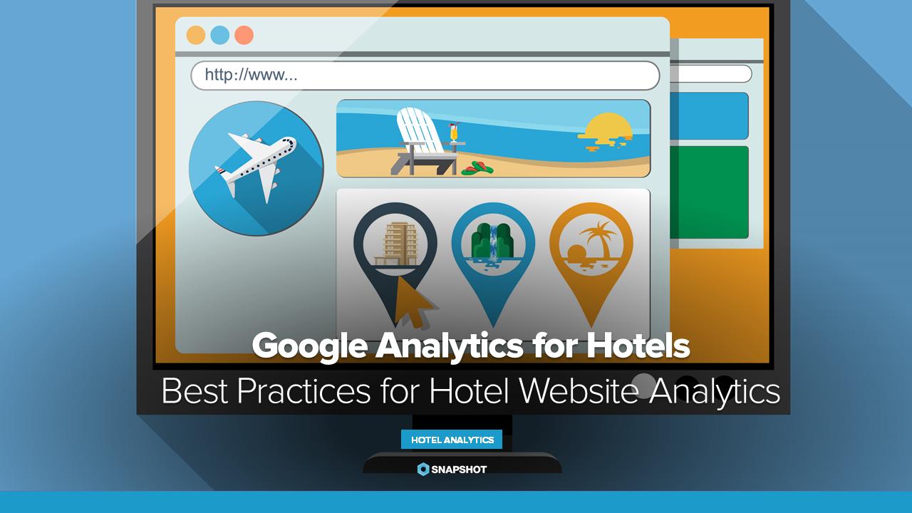 Google Analytics for Hotels: Best Practices for Hotel Website Analytics