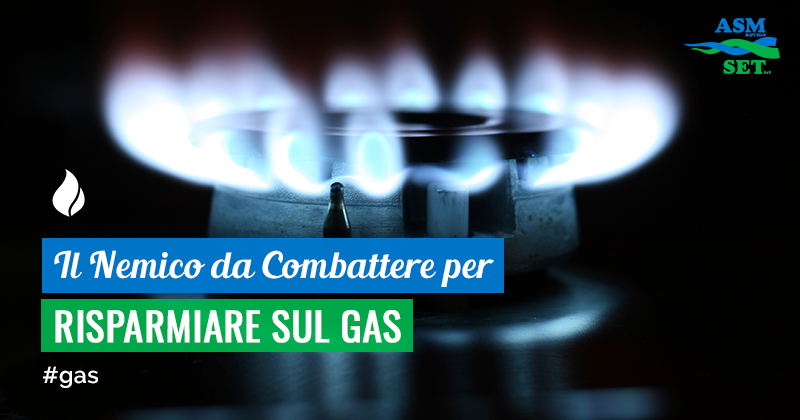 Il Nemico da Combattere per Risparmiare sul Gas