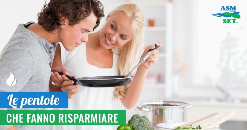 Risparmio in cucina: le pentole contano