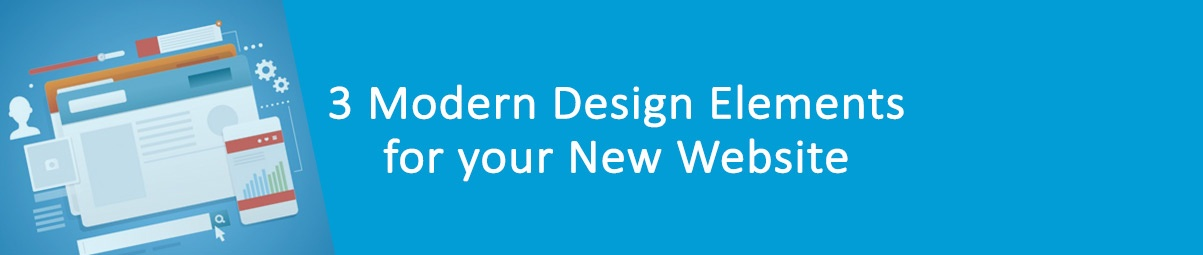 Blog Image From 3 Modern Design Elements for your New Website