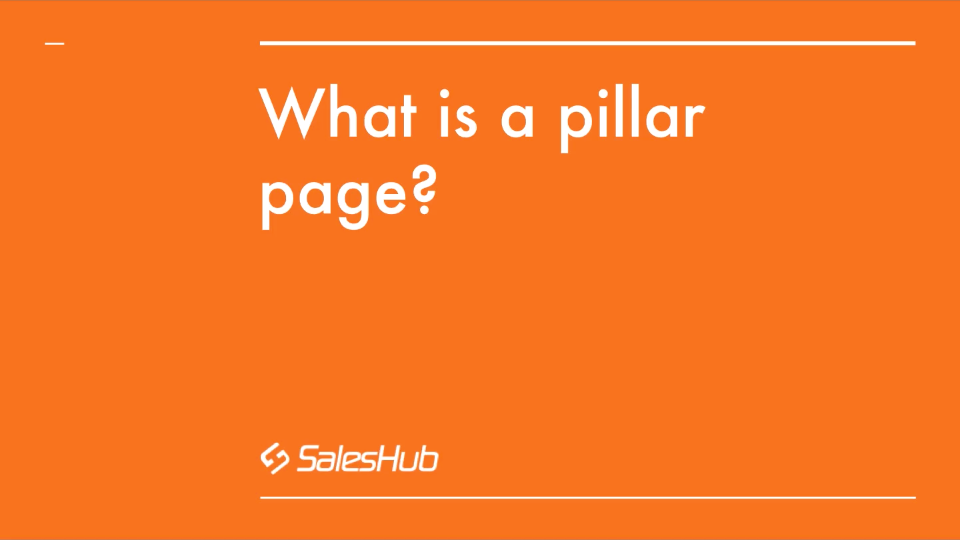 The Complete Guide to Pillar Pages