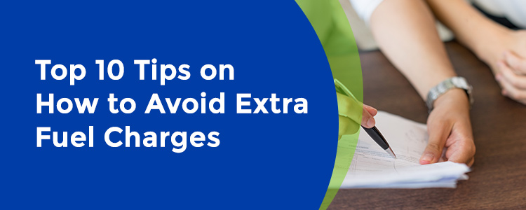 How To Avoid Extra Fuel Charges