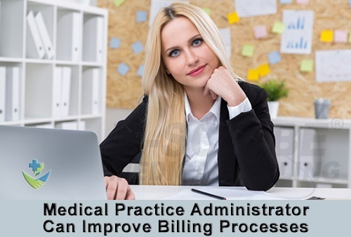 Medical Practice Administrator Can Improve Medical Billing Processes - Featured Image