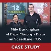 An interview with Milo Buckingham of Papa Murphy's Pizza on SpeedLine POS