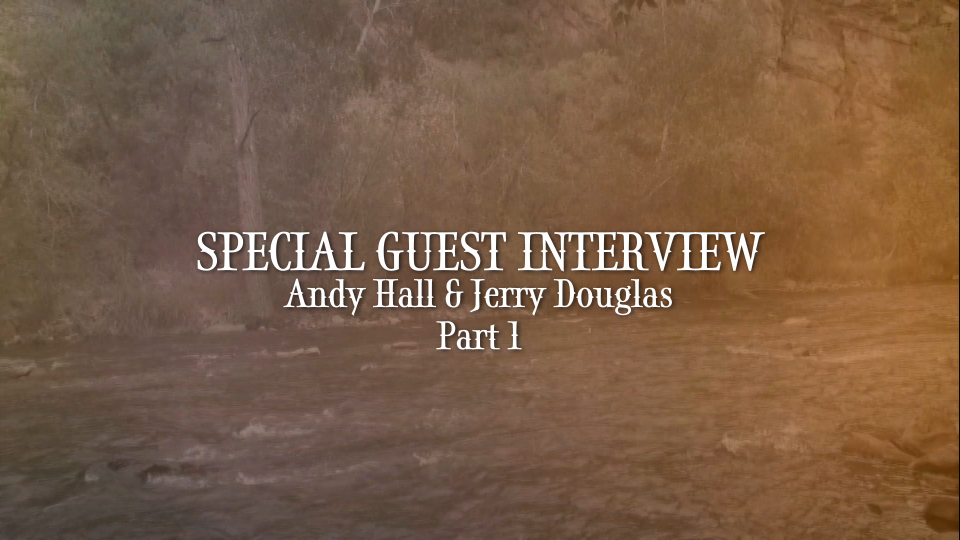 andy hall interviews jerry douglas