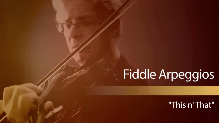 Fiddle Arpeggios: This n'That