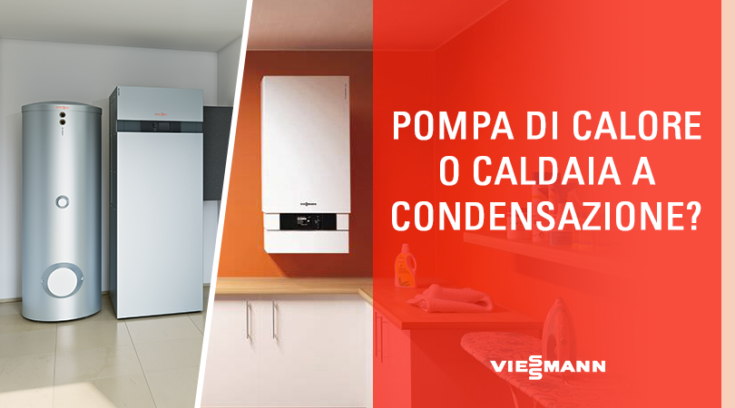 pompa di calore o caldaia a condensazione