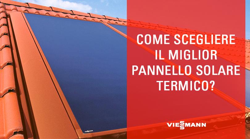 Pannello Solare Termico Resa : Come scegliere il miglior pannello solare termico