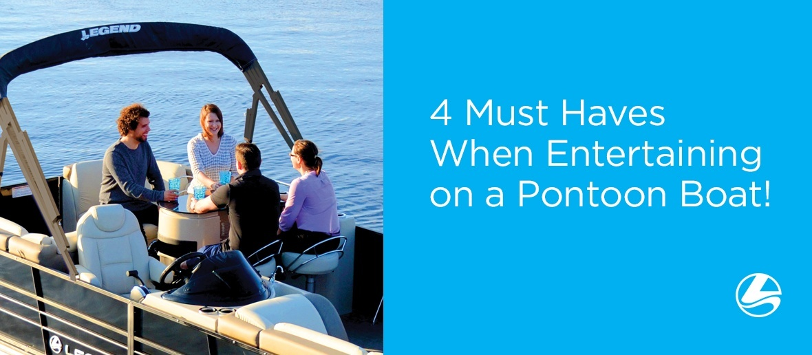 4 Must Haves When Entertaining on a Pontoon Boat!