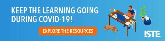 Keep the learning going during COVID-19! Explore the resources.