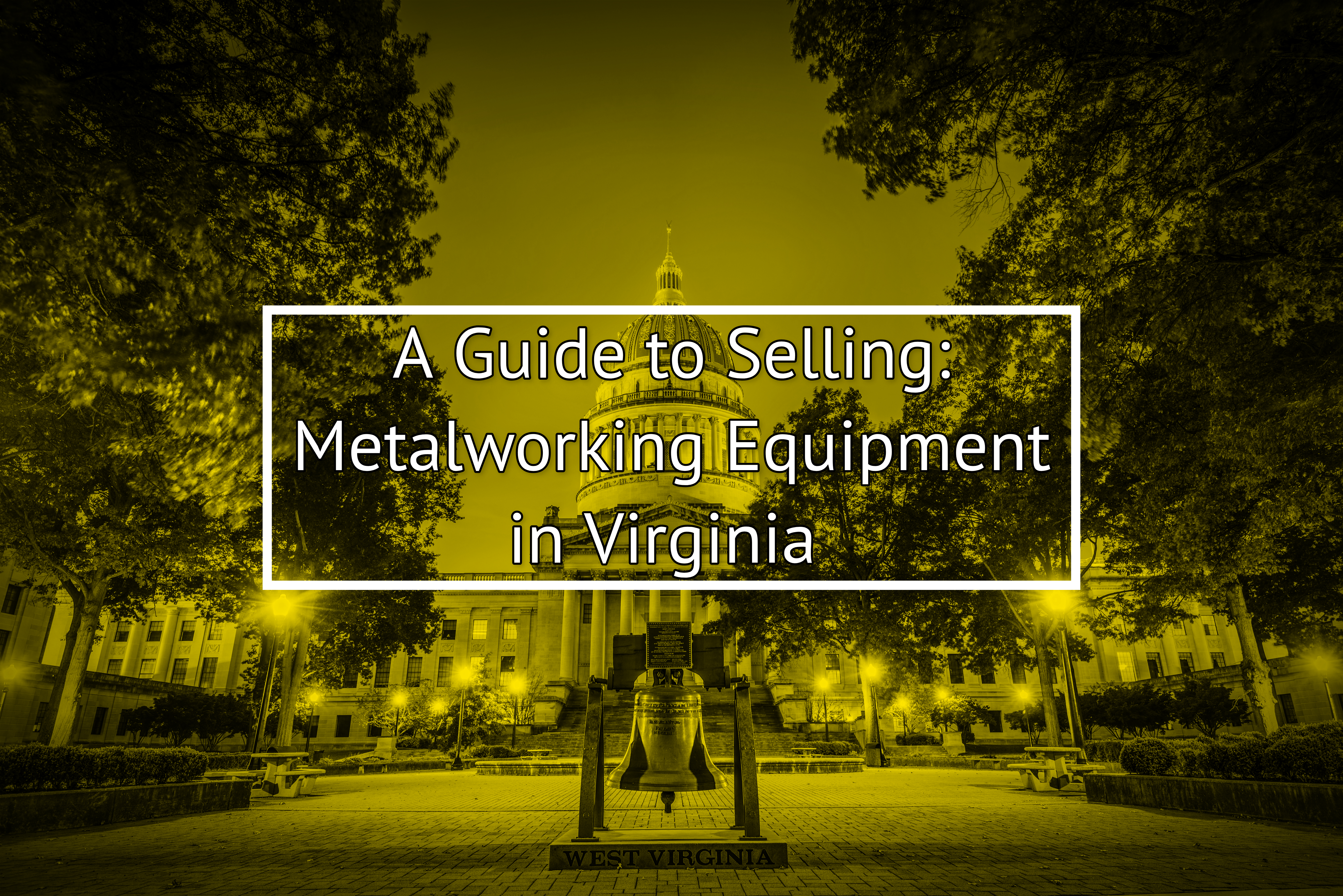 A Guide to Selling Metalworking Equipment in Virginia