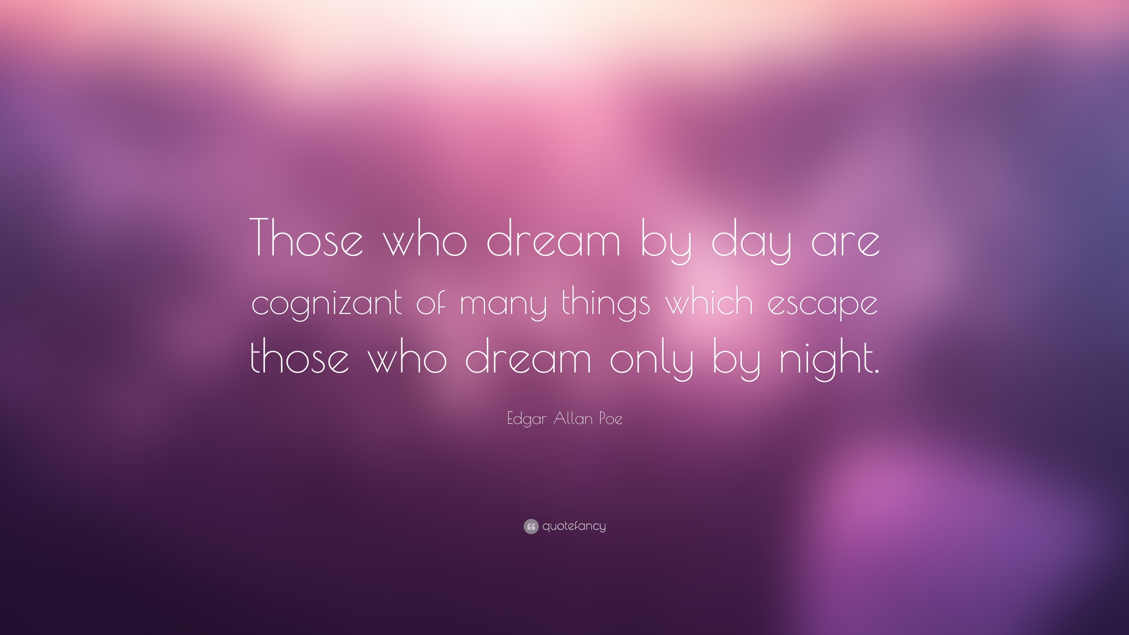 28983-Edgar-Allan-Poe-Quote-Those-who-dream-by-day-are-cognizant-of-many.jpg