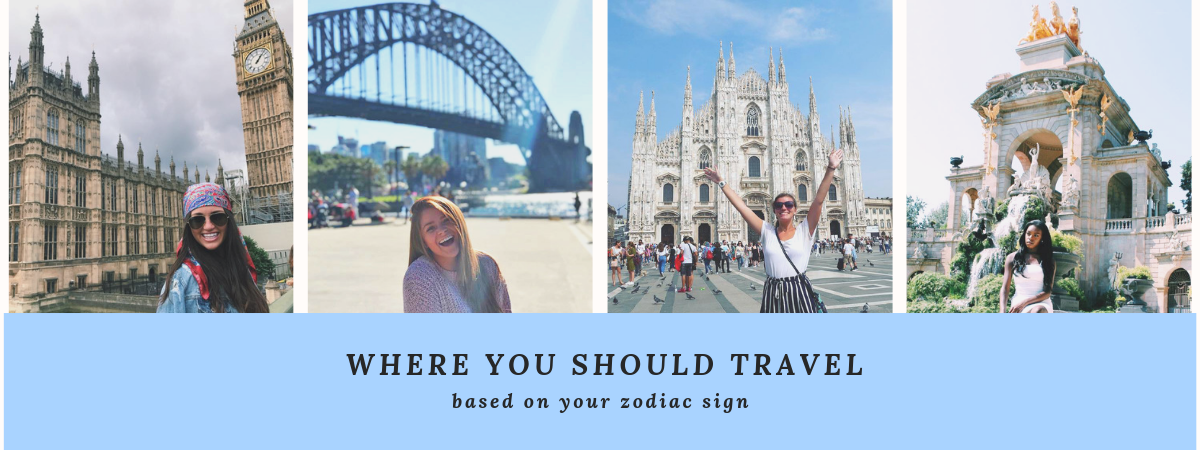 Where You Should Travel Based on Your Zodiac Sign