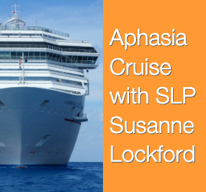 Aphasia Cruise Tests One SLP's Knowledge of AAC