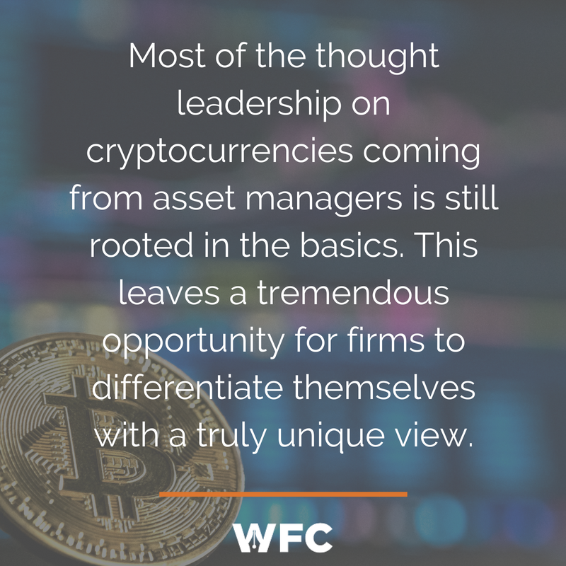 Most of the thought leadership on cryptocurrencies and blockchain technology coming from asset managers is still rooted in the basics. Much of the content we see simply tries to provide a primer on what cryptocurrenc