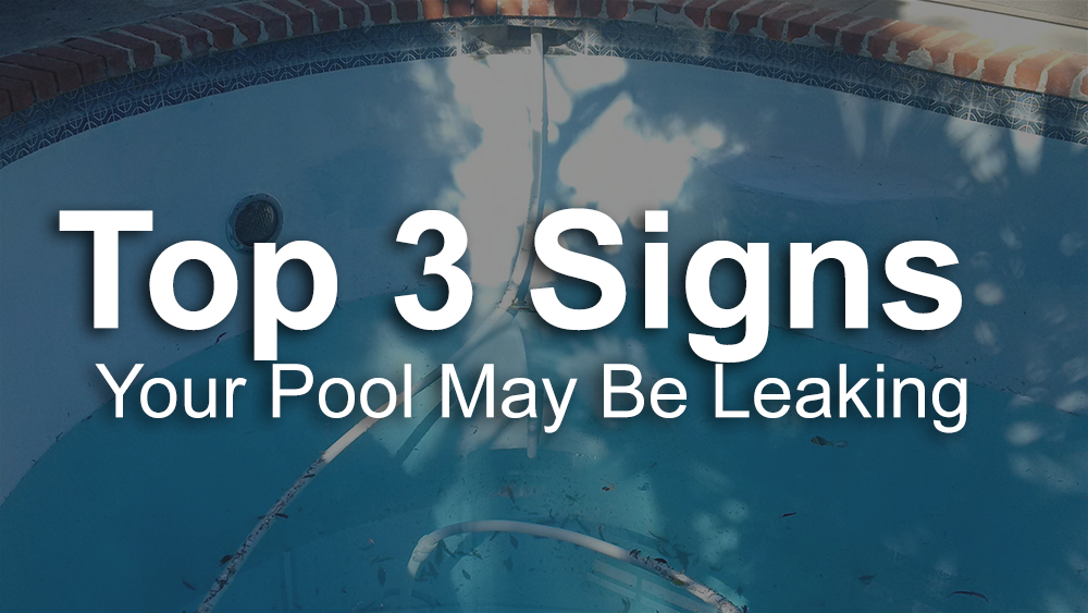 Top 3 Signs Your Pool May Be Leaking