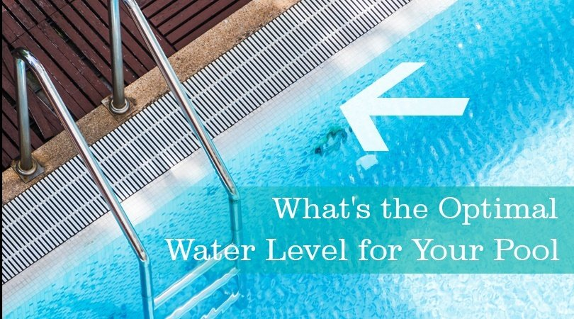 What\'s the Optimal Water Level for Your Pool?