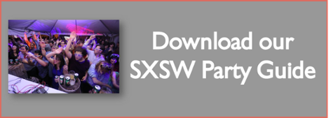 SXSW 2016 Party Guide