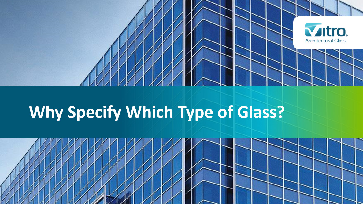 Why Specify Which Type of Glass?