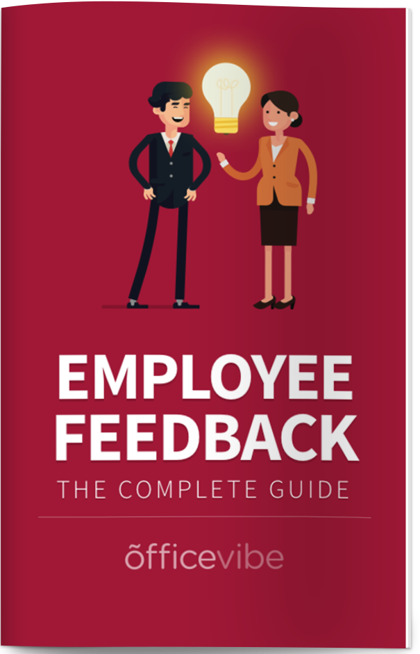 The complete guide to employee feedback