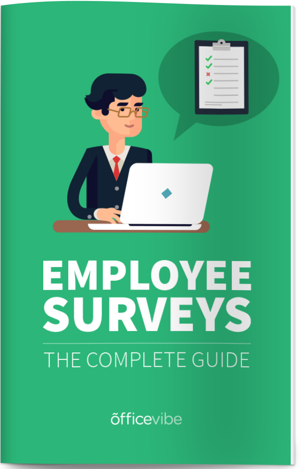 The complete guide to employee surveys