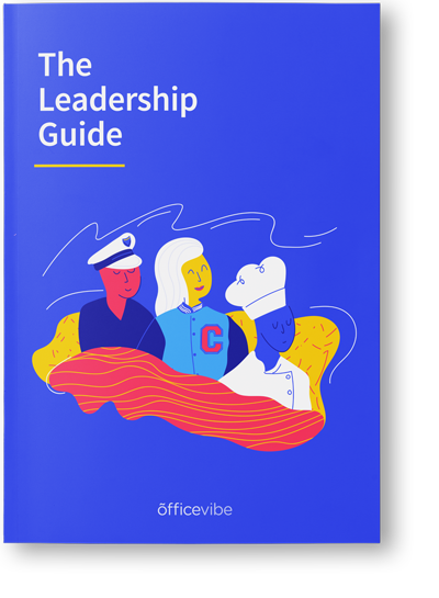 how to be a good leader the complete guide officevibe the complete guide to leadership