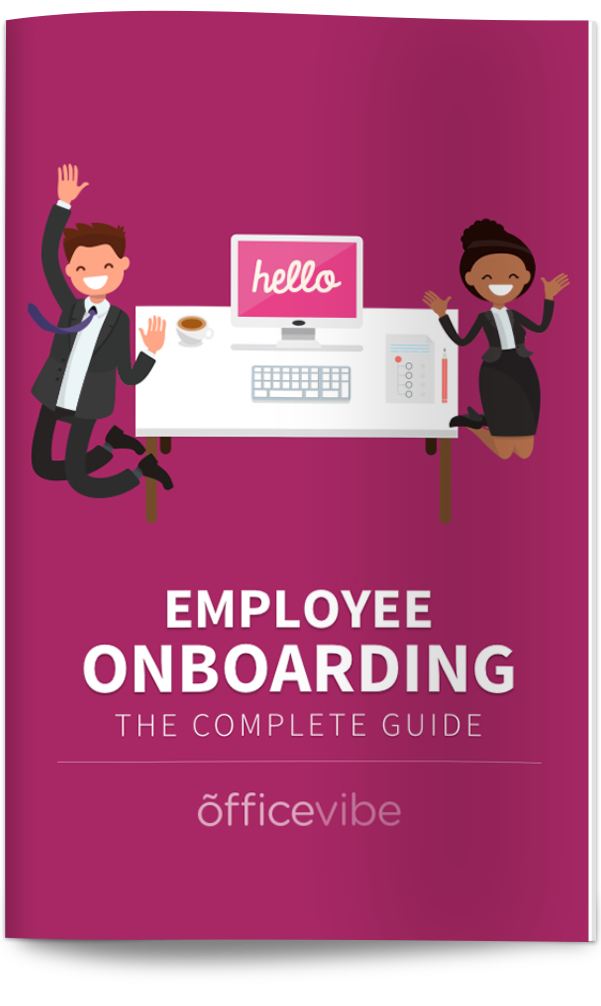 The complete guide to employee onboarding