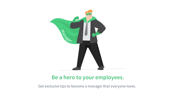 Be a hero to your employees!