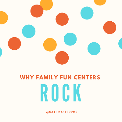 GateMaster Why Family Fun Centers Rock.png