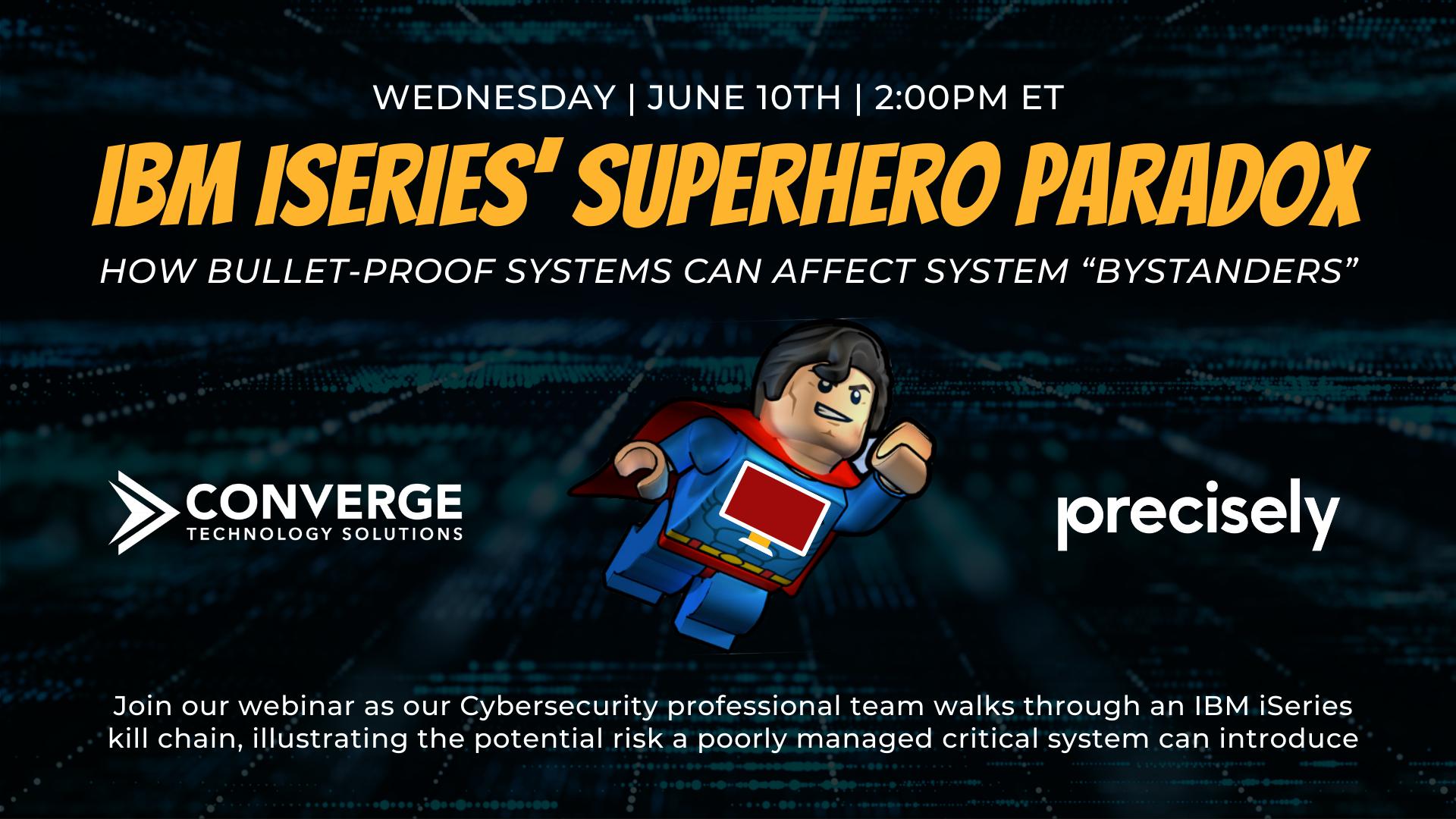 IBM iSeries' Superhero Paradox