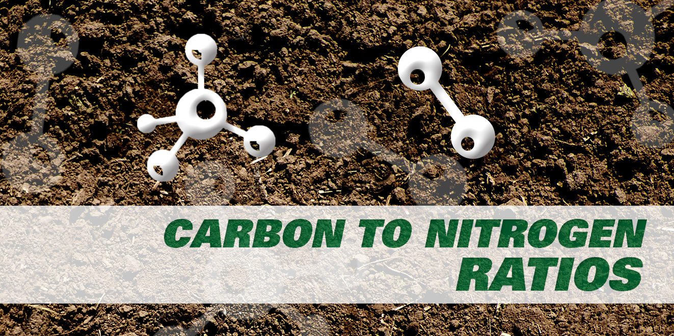Understanding Carbon     to Nitrogen Ratios Pays Yield Dividends