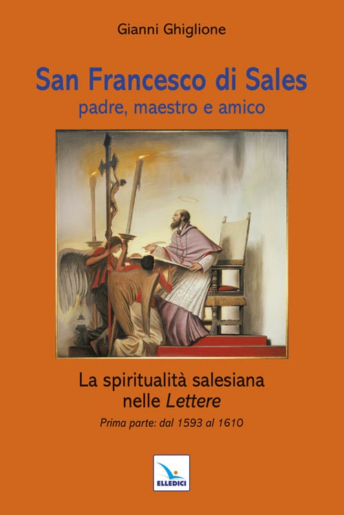 San Francesco di Sales libro di don Gianni Ghiglione