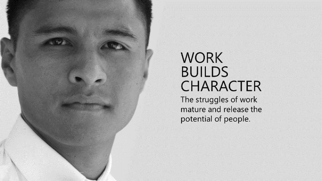 Work builds character - purposeful work
