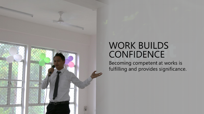 work builds confidence - purposeful work