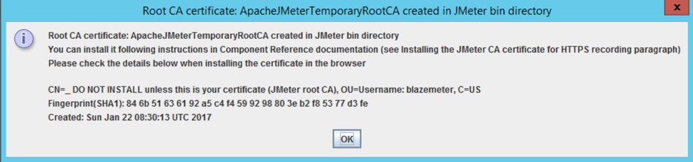 "JMeter will show you a message telling that a certificate was created in JMeter's ""bin"" directory."