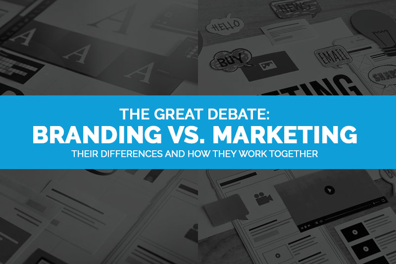 Branding vs. Marketing: 4 Key Reasons Why Your Business Needs Both