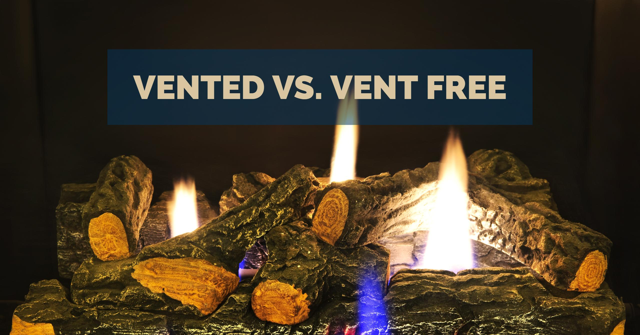 the differences between vented and vent free gas logs
