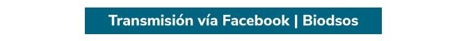 Transmisión vía Facebook Biodsos