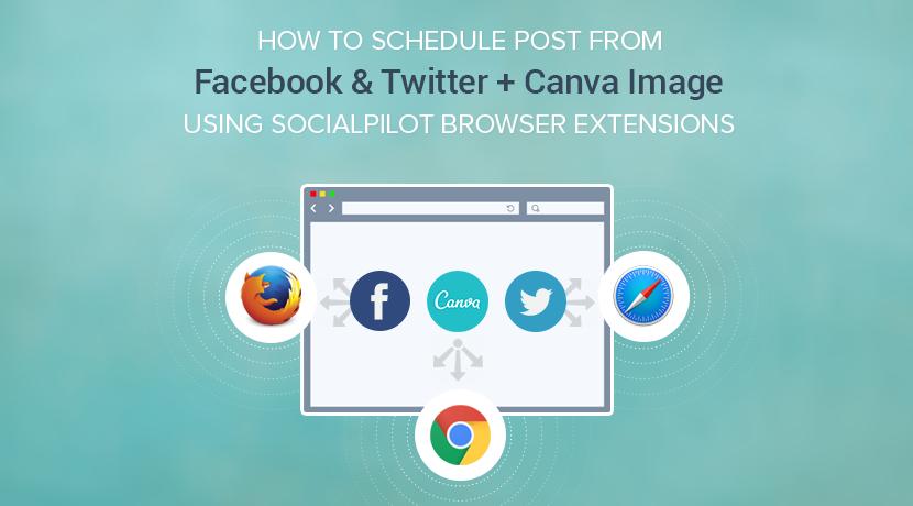 Schedule Post from Facebook & Twitter - SocialPilot Browser