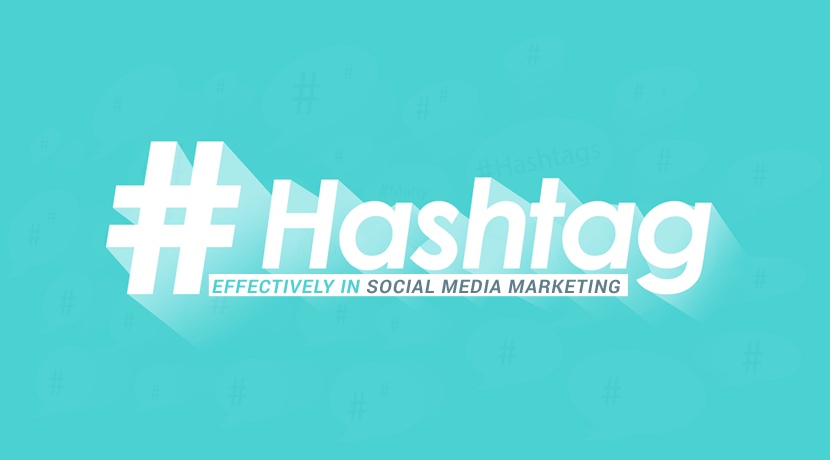 How To Use Hashtags Effectively In Social Media Marketing?