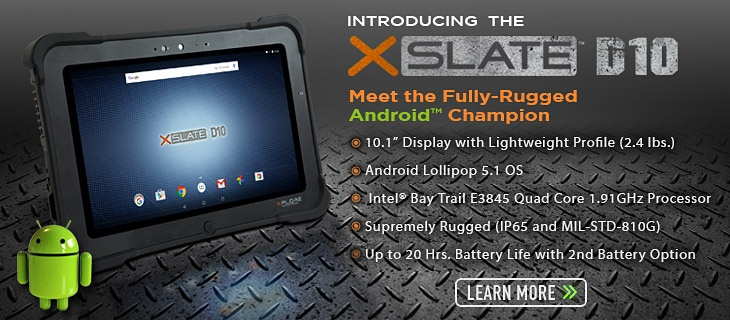XSLATE D10 Fully Rugged Android Tablet