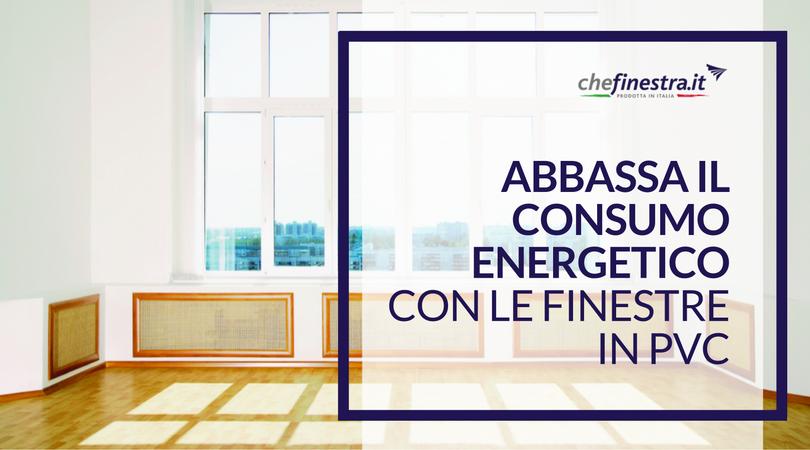 Abbassa il Consumo Energetico con le Finestre in PVC