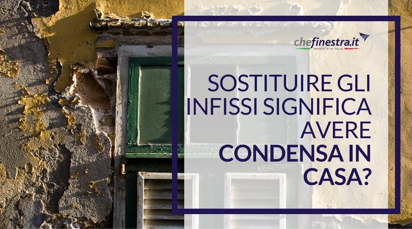 Sostituire gli infissi significa avere condensa in casa - Condensa in casa ...