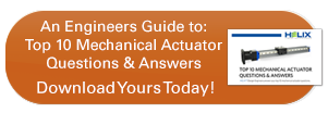 "Download the engineers guide to ""Top 10 Mechanical Actuator Questions & Answers"""
