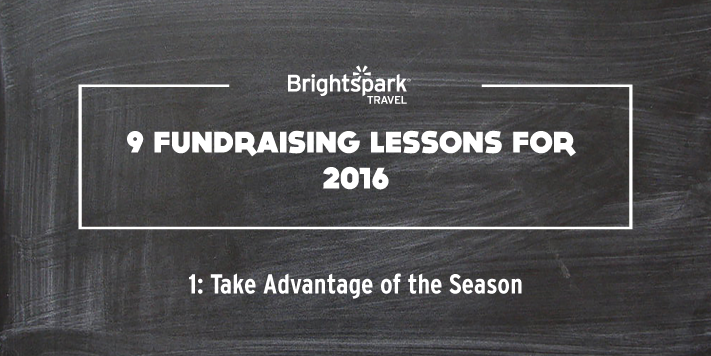 9 Fundraising Lessons | No. 1: Take Advantage of the Season
