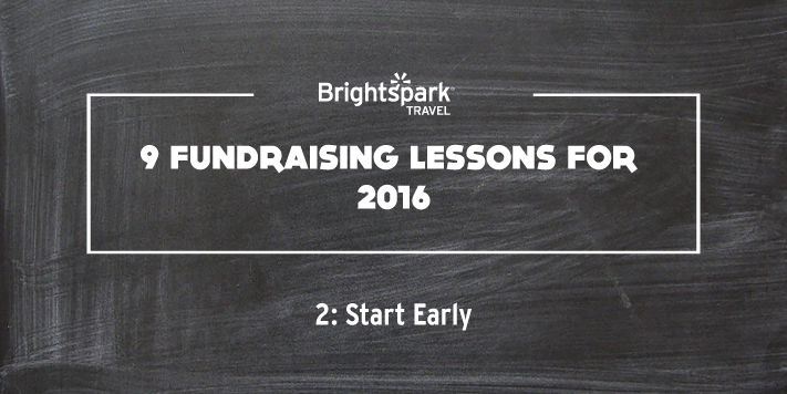9 Fundraising Lessons | No. 2: Start Early