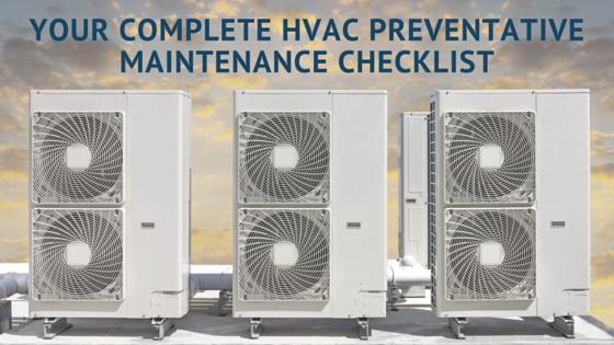Your Complete HVAC Preventative Maintenance Checklist